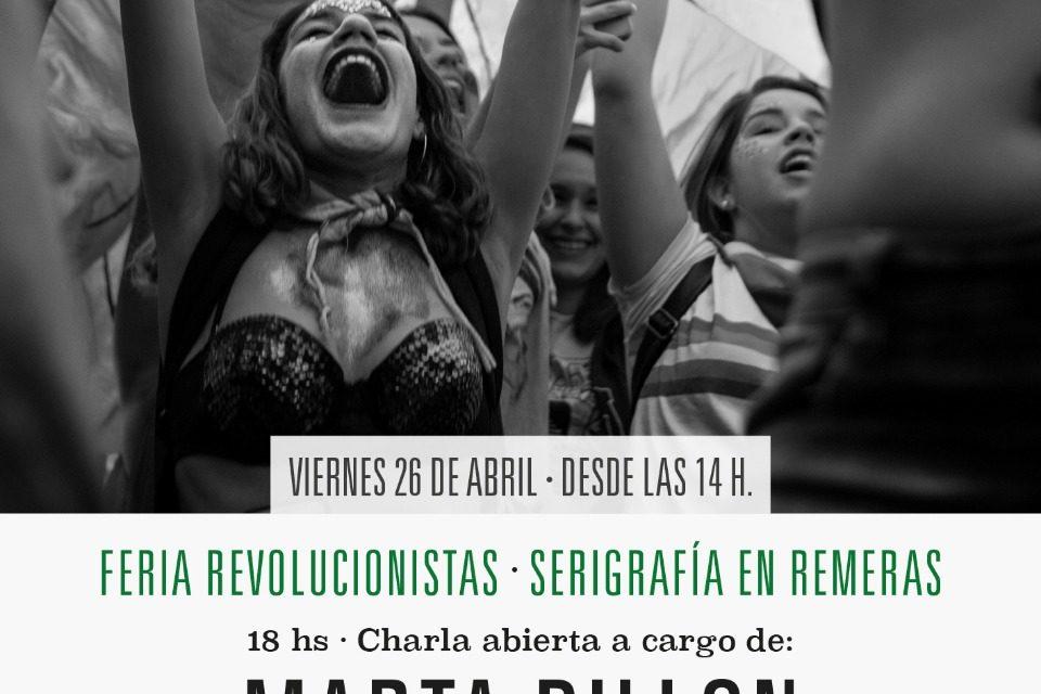 CHARLA ABIERTA CON MARTA DILLON  /Horizontes revolucionarios de los feminismos/